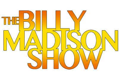 The Billy Madison Show